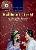 Kallimni 'arabi: An Intermediate Course in Spoken Egyptian Arabic