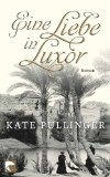 Eine Liebe in Luxor [Kindle Edition] ~ Kate Pullinger