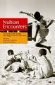 Nubian Encounters - The Story of the Nubian Ethnological Survey 1961-1964