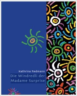 Kathrina Redmann: Die Windredli der Madame Surprise