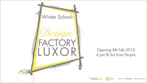 Winter School: Design Factory Luxor, Februar 2018